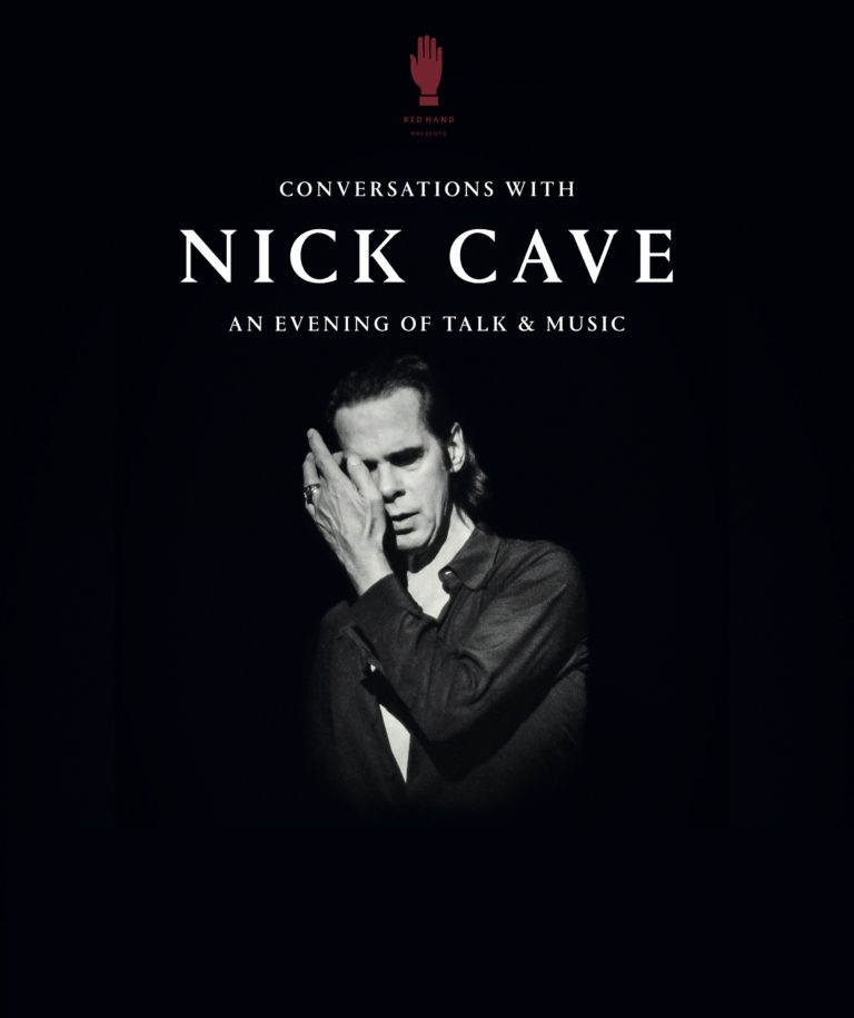 CONVERSATIONS WITH NICK CAVE – EUROPE & UK ON SALE NOW