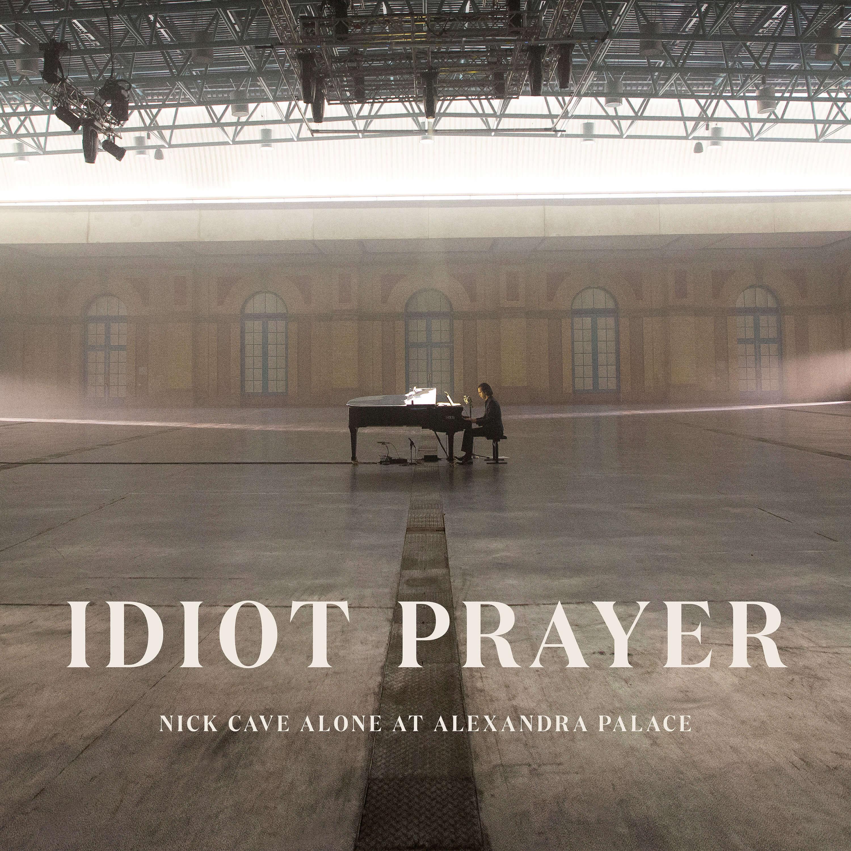 Idiot Prayer Nick Cave Alone at Alexandra Palace - Nick Cave