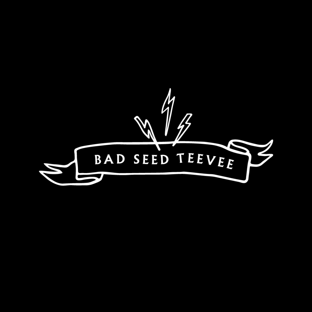 Bad Seed TeeVee now live!
