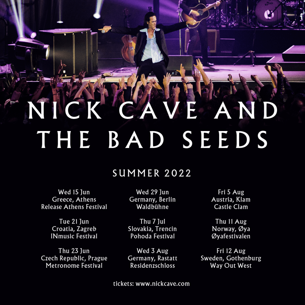 NICK CAVE & THE BAD SEEDS – SUMMER 2022 LIVE SHOWS